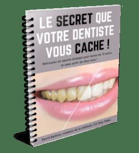 Guide le secret que votre dentiste vous cache